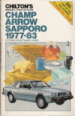 1977 - 1983 Champ Arrow Sapporo, Chilton's Repair & Tune-Up Guide