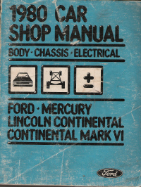 1980 Ford, Mercury, Lincoln Continental & Mark VI Body, Chassis & Electrical Shop Manual