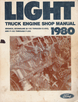 1980 Ford Light Truck - Bronco / Econoline E-100 - E-350 / F-100 - F-350 Shop Manual- Engine