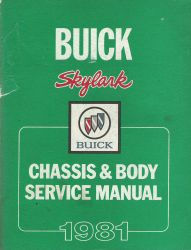 1981 Buick Skylark Chassis and Body Service Manual
