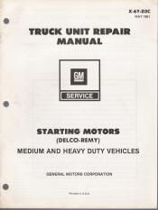 1981 GM Truck Unit Repair Manual - Medium/Heavy Duty Truck Starter