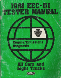 1981 Ford EEC-III Tester Manual (With Wiring & Vacuum Diagnosis)- All Cars & Light Trucks