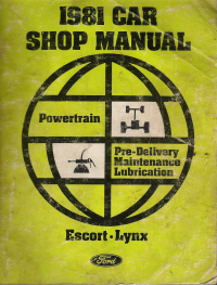 1981 Ford Escort & Mercury Lynx Shop Manual - Powertrain: Pre-Delivery, Maintenance, Overhaul & Lubrication Manual