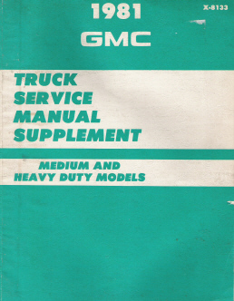 1981 Chevrolet & GMC Medium & Heavy Duty Truck Factory Service Manual Supplement