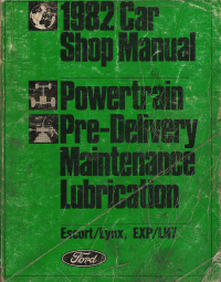 1982 Ford Escort, Mercury Lynx, EXP & LN7 Powertrain, Pre-Delivery, Maintenance, Lubrication Shop Manual