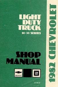 1982 Chevrolet Truck Light Duty  Body, Chassis & Drivetrain with Wiring Shop Manual
