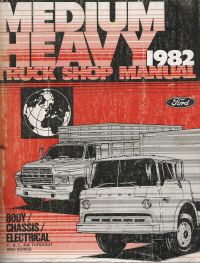 1982 Ford Medium/Heavy Truck Shop Manual - Body, Chassis & Electrical