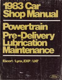 1983 Ford Escort, Mercury Lynx, EXP & LN7 Shop Manual - Pre-Delivery, Maintenance, Overhaul and Lubrication Manual