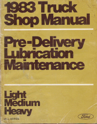 1983 Ford Light, Medium & Heavy Truck Pre-Delivery Lubrication & Maintenance Manual, Volume C