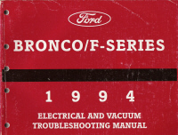 1994 Ford Bronco, F150 thru 350 and F-Super Duty Electrical and Vacuum Troubleshooting Manual