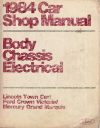 1984 Lincoln Town Car, Ford Crown Victoria & Mercury Grand Marquis Body, Chassis, Electrical Shop Manual