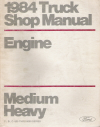 1984 Ford Medium/Heavy Truck Shop Manual - Engine Volume E