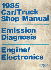 1985 Ford Car / Truck Factory Shop Manual- Emissions Diagnosis, Engine Electronics