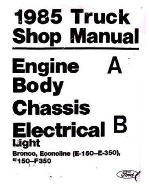 1985 Ford Truck: Bronco, F-Series & Econoline Shop Manual Volumes A & B