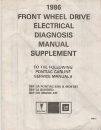 1986 Pontiac 6000, Sunbird & Grand Am Front Wheel Drive Electrical Diagnosis Manual Supplement