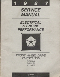 1987 Dodge & Plymouth Front Wheel Drive Van / Wagon (Ram Van, Caravan, Voyager) Electrical & Engine Performance Service Manual