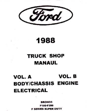 1988 Ford Truck: Bronco, F-Series & Econoline Shop Manual- Volumes A & B