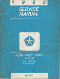 1988 Chrysler Rear Wheel Drive Truck Service Manual - D&W 150-350 & Ramcharger