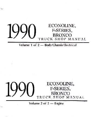 1990 Ford Truck: Bronco, F-Series & Econoline Shop Manual- Volumes A & B