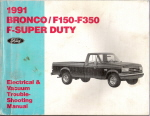1991 Ford Bronco, F150 thru 350 and F-Super Duty Electrical and Vacuum Troubleshooting Manual