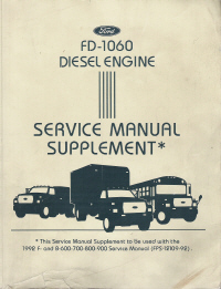 1992 Ford FD-1060 Diesel Engine (Used with the F- and B-600-700-800-900 Series)