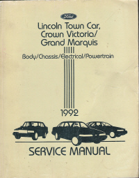 1992 Lincoln Town Car, Ford Crown Victoria & Mercury Grand Marquis - Body, Chassis, Electrical, Powertrain Service Manual