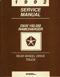 1992 Dodge RamCharger D&W 150-350 Rear Wheel Drive Truck Service Manual