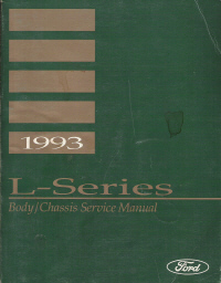 1993 Ford L-Series Truck Service Manual- Body, Chassis, Electrical & Engine