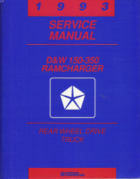 1993 Dodge RamCharger D&W 150-350 Rear Wheel Drive Truck Service Manual