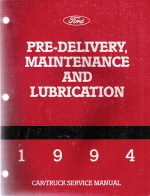 1994 Ford Car and Truck Pre-Delivery, Maintenance and Lubrication Service Manual