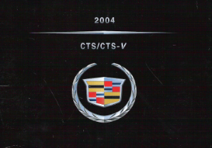 2004 Cadillac CTS/CTS-V Factory Owner's Manual