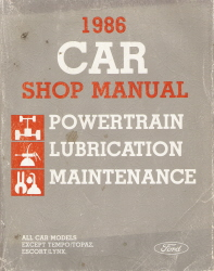 1986 Ford / Lincoln / Mercury Car (All models EXCEPT Tempo, Topaz, Escort and Lynx) Factory Shop Manual - Powertrain, Lubrication, Maintenance