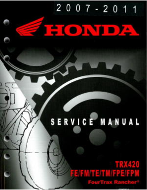 2007 - 2013 Honda TRX420 Fourtrax & Rancher ATV Factory Service Manual