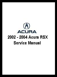 2002 - 2004 Acura RSX Service Manual
