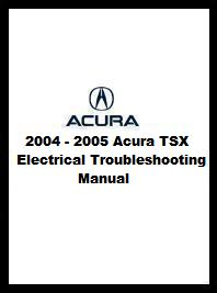 2004 - 2005 Acura TSX Electrical Troubleshooting Manual