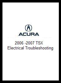 2006 - 2007 Acura TSX Electrical Troubleshooting Manual