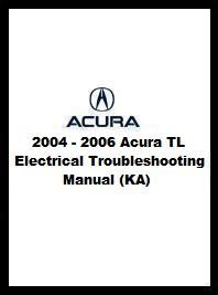 2004 - 2006 Acura TL Electrical Troubleshooting Manual (KA)