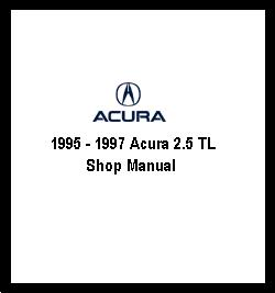 1995 - 1997 Acura 2.5 TL Shop Manual
