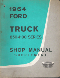 1964 Ford Truck 850-1100 Series Shop Manual Supplement