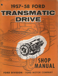 1957 - 1958 Ford Transmatic Drive Transmission Shop Manual