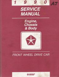 1990 Chrysler Front Wheel Drive Car - Factory Service Manual Engine, Chassis  & Body