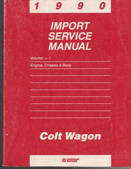1990 Dodge Colt Wagon Import Factory Service Manual