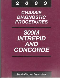 2003 Chrysler / Dodge / Plymouth 300M Intrepid and Concorde Chassis Diagnostic Procedures