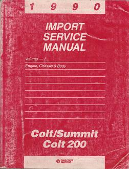 1990 Dodge Colt / Colt 200 / Eagle Summit Import Service Manual Engine, Chassis & Body Volume 1