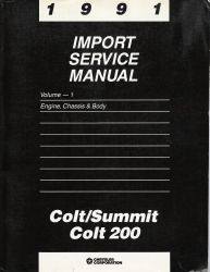 1991 Dodge Colt / Colt 200 / Eagle Summit  Service Manual / Engine, Chassis & Body Volume 1