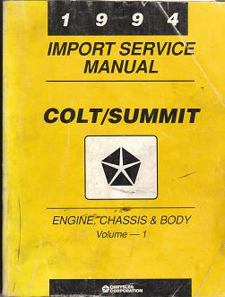 1994 Import Service Manual Dodge Colt / Eagle Summit Engine, Chassis & Body Volume - 1