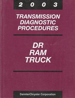 2003 Dodge DR Ram Truck Transmission Diagnostic Procedures