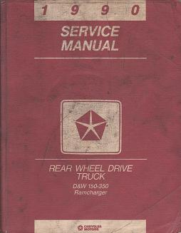 1990 Dodge D&W 150-350 Ramcharger Rear Wheel Drive Truck Service Manual