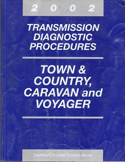 2002 Chrysler Town & Country / Dodge Caravan / Plymouth Voyager Transmission Diagnostic Procedures