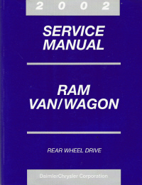 2002 Dodge Ram Van / Wagon Rear Wheel Drive Service Manual